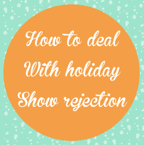 how to deal with holiday art and craft show rejection